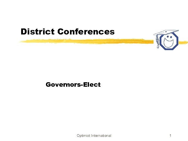 District Conferences Governors-Elect Optimist International 1