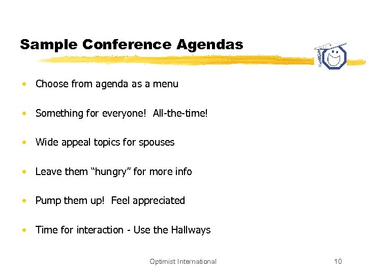 Sample Conference Agendas • Choose from agenda as a menu • Something for everyone!