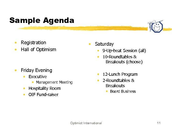 Sample Agenda • Registration • Hall of Optimism • Saturday • 9 -Up-beat Session