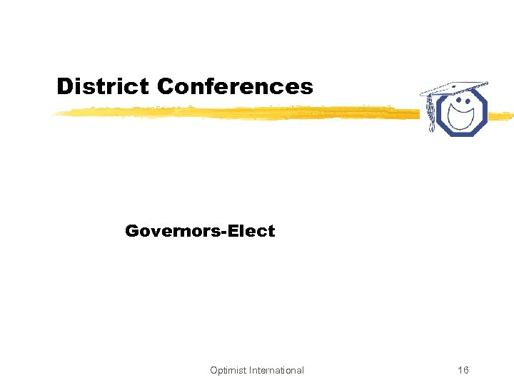 District Conferences Governors-Elect Optimist International 16