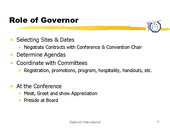 Role of Governor • Selecting Sites & Dates • Negotiate Contracts with Conference &