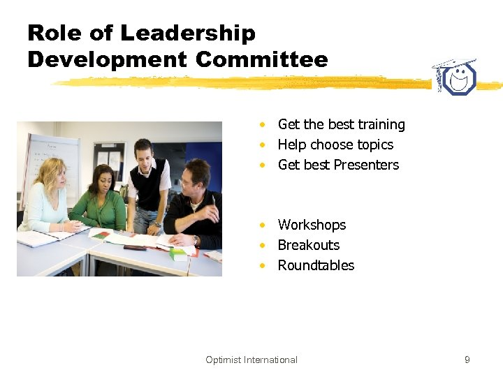 Role of Leadership Development Committee • Get the best training • Help choose topics