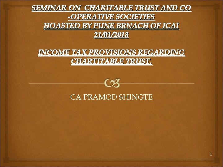 SEMINAR ON CHARITABLE TRUST AND CO -OPERATIVE SOCIETIES HOASTED BY PUNE BRNACH OF ICAI