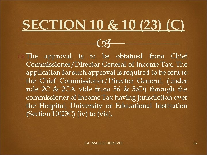 SECTION 10 & 10 (23) (C) The approval is to be obtained from Chief