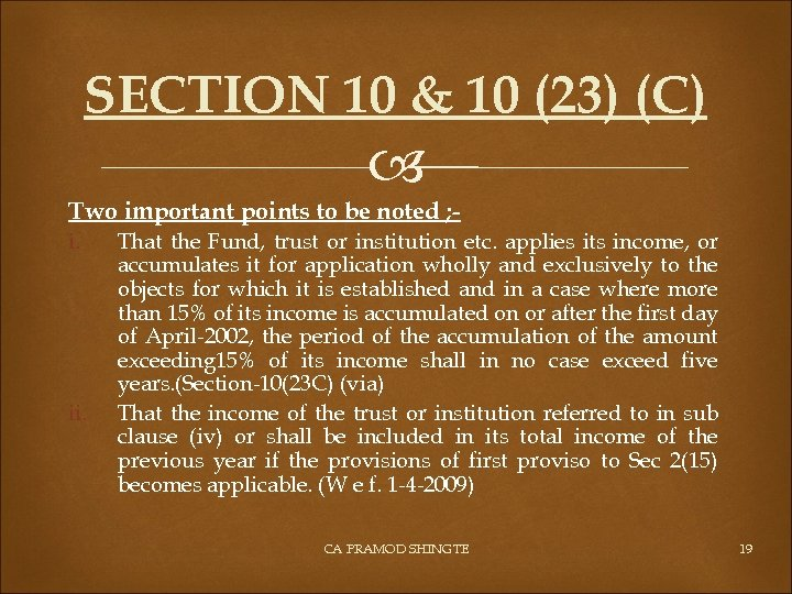 SECTION 10 & 10 (23) (C) Two important points to be noted ; i.
