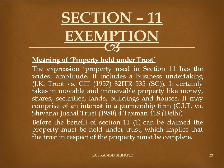 SECTION – 11 EXEMPTION 1. Meaning of 'Property held under Trust' The expression 'property