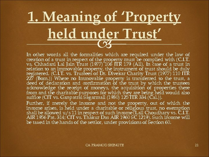 1. Meaning of 'Property held under Trust' In other words all the formalities which