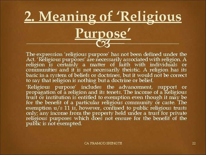 2. Meaning of 'Religious Purpose' The expression 'religious purpose' has not been defined under