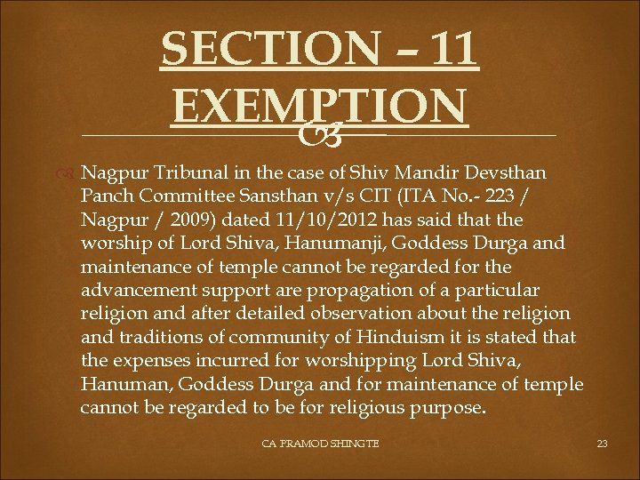 SECTION – 11 EXEMPTION Nagpur Tribunal in the case of Shiv Mandir Devsthan Panch