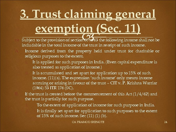 3. Trust claiming general exemption (Sec. 11) Subject to the provision of section 60