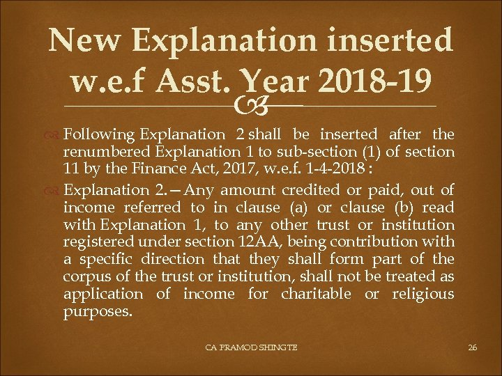 New Explanation inserted w. e. f Asst. Year 2018 -19 Following Explanation 2 shall