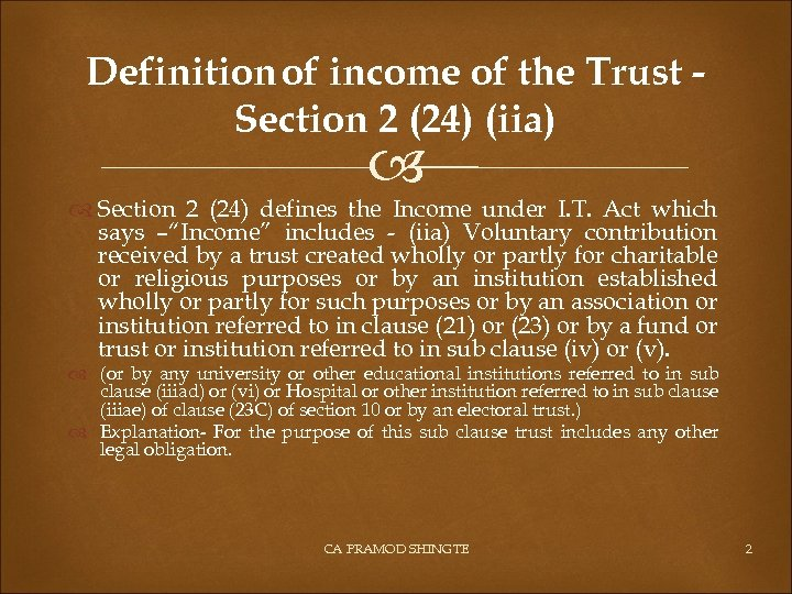 Definition of income of the Trust Section 2 (24) (iia) Section 2 (24) defines