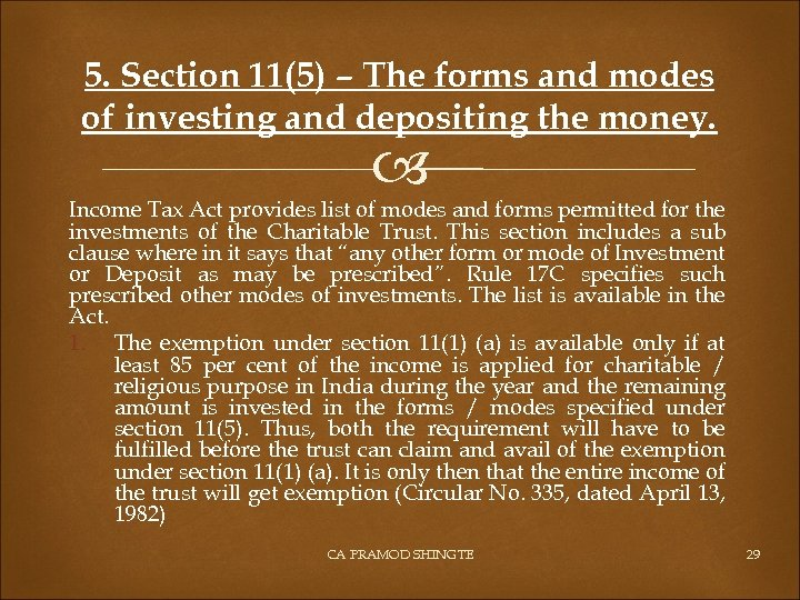 5. Section 11(5) – The forms and modes of investing and depositing the money.