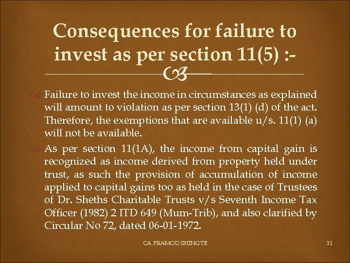 Consequences for failure to invest as per section 11(5) : - Failure to invest