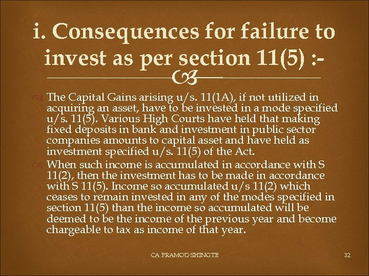 i. Consequences for failure to invest as per section 11(5) : - The Capital
