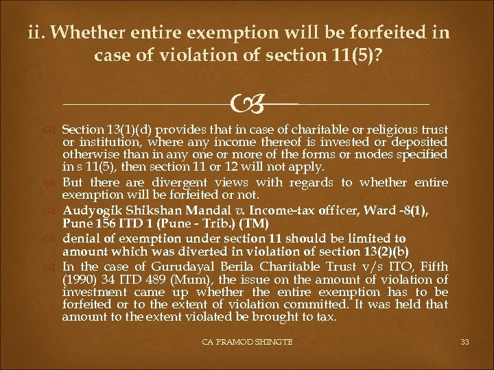 ii. Whether entire exemption will be forfeited in case of violation of section 11(5)?