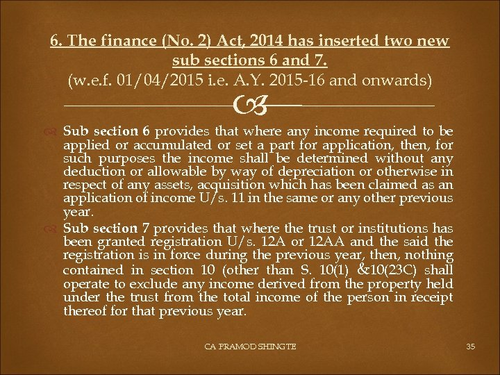 6. The finance (No. 2) Act, 2014 has inserted two new sub sections 6