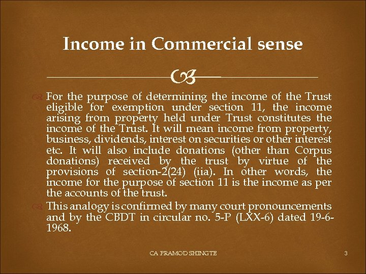 Income in Commercial sense For the purpose of determining the income of the Trust