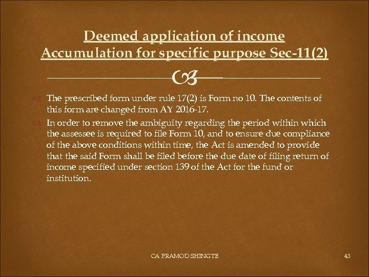 Deemed application of income Accumulation for specific purpose Sec-11(2) The prescribed form under rule