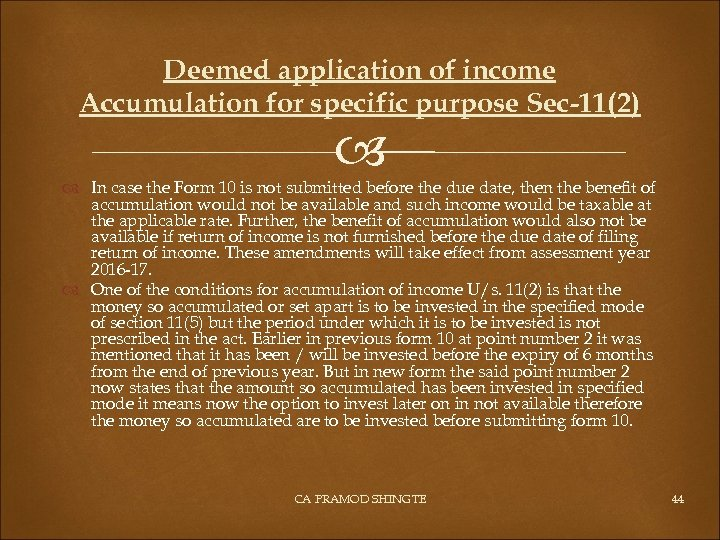 Deemed application of income Accumulation for specific purpose Sec-11(2) In case the Form 10