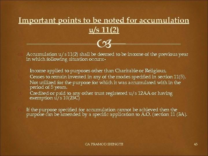 Important points to be noted for accumulation u/s 11(2) Accumulation u/s 11(2) shall be