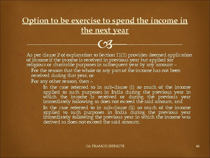 Option to be exercise to spend the income in the next year As per
