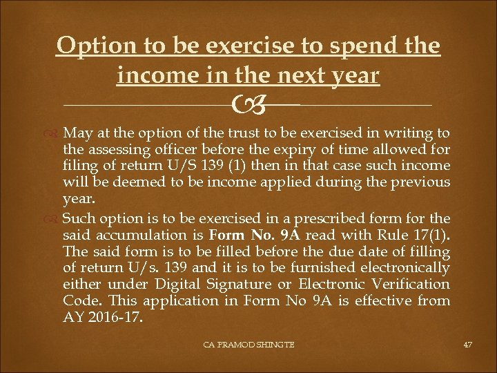 Option to be exercise to spend the income in the next year May at