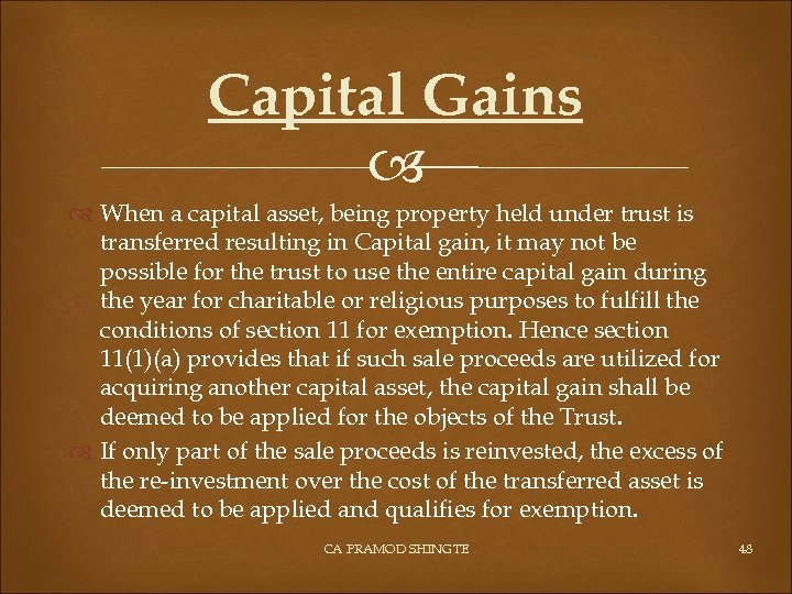 Capital Gains When a capital asset, being property held under trust is transferred resulting
