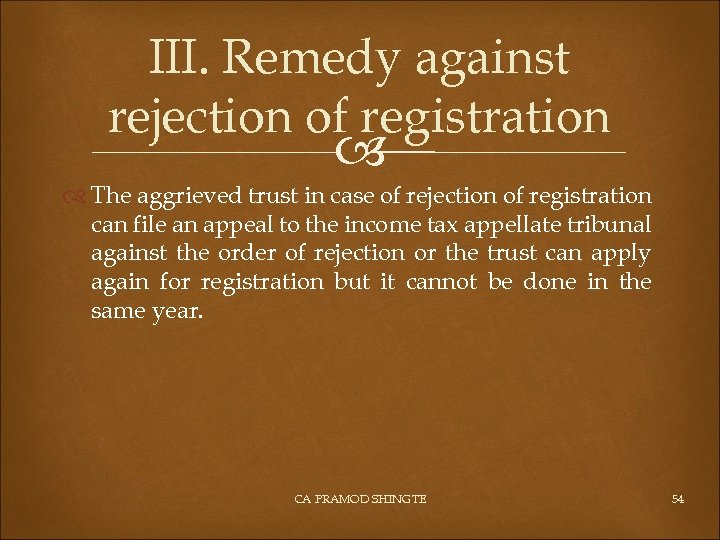 III. Remedy against rejection of registration The aggrieved trust in case of rejection of
