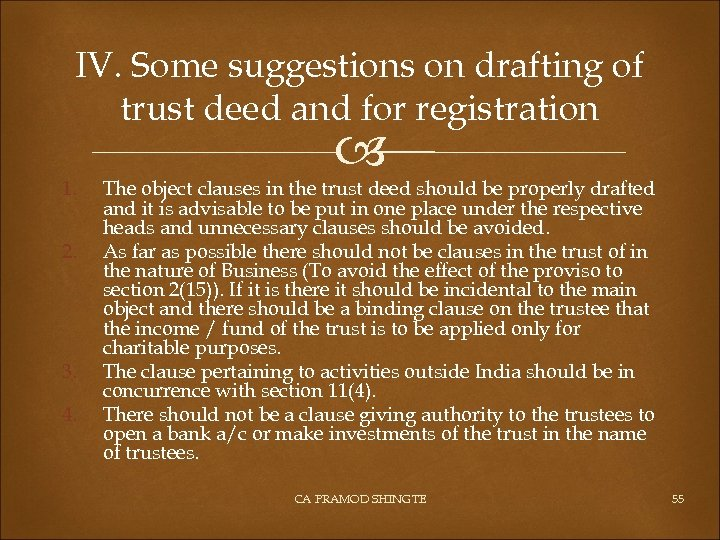 IV. Some suggestions on drafting of trust deed and for registration 1. 2. 3.