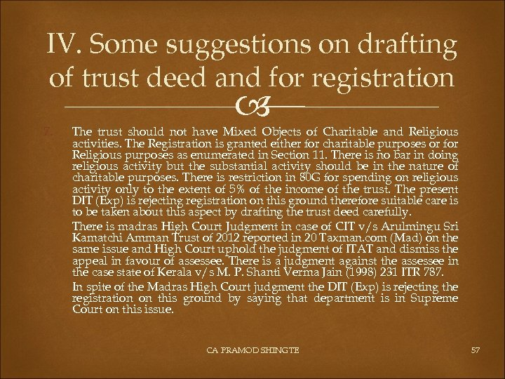 IV. Some suggestions on drafting of trust deed and for registration 7. The trust
