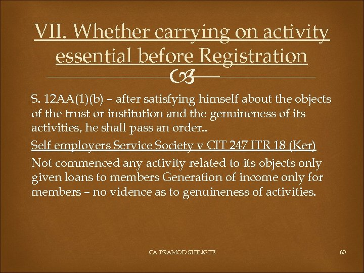 VII. Whether carrying on activity essential before Registration S. 12 AA(1)(b) – after satisfying