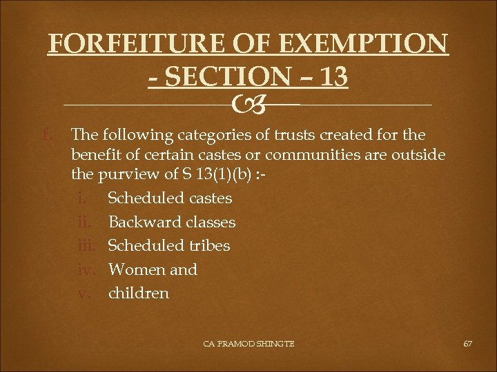 FORFEITURE OF EXEMPTION - SECTION – 13 f. The following categories of trusts created