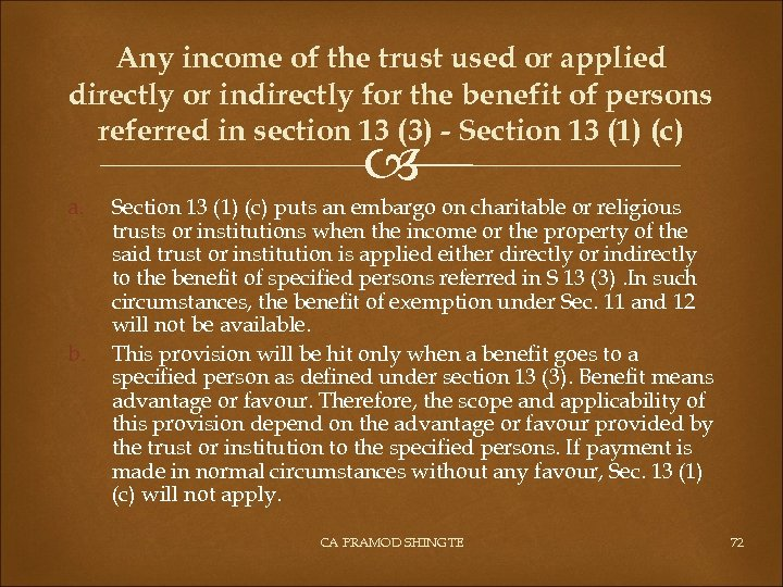 Any income of the trust used or applied directly or indirectly for the benefit
