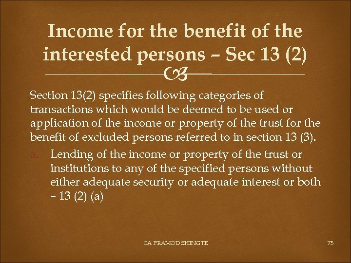 Income for the benefit of the interested persons – Sec 13 (2) Section 13(2)