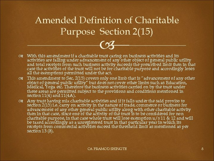 Amended Definition of Charitable Purpose Section 2(15) With this amendment if a charitable trust