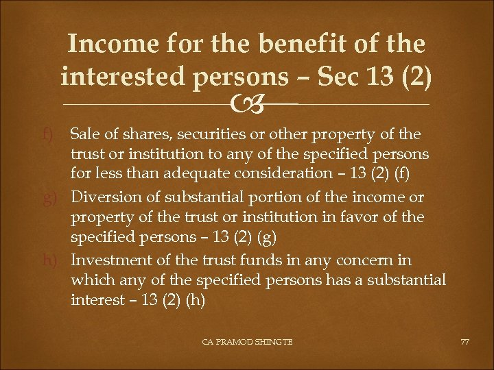 Income for the benefit of the interested persons – Sec 13 (2) f) Sale