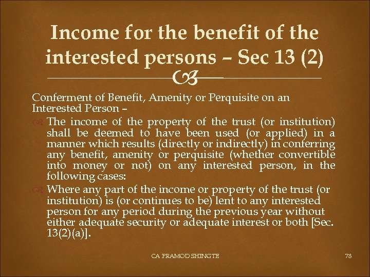 Income for the benefit of the interested persons – Sec 13 (2) Conferment of