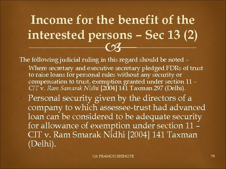 Income for the benefit of the interested persons – Sec 13 (2) The following