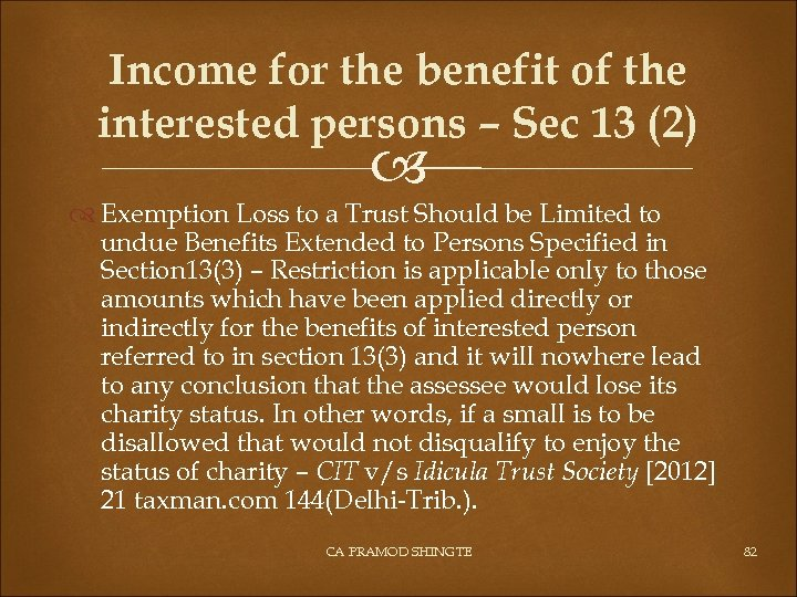 Income for the benefit of the interested persons – Sec 13 (2) Exemption Loss