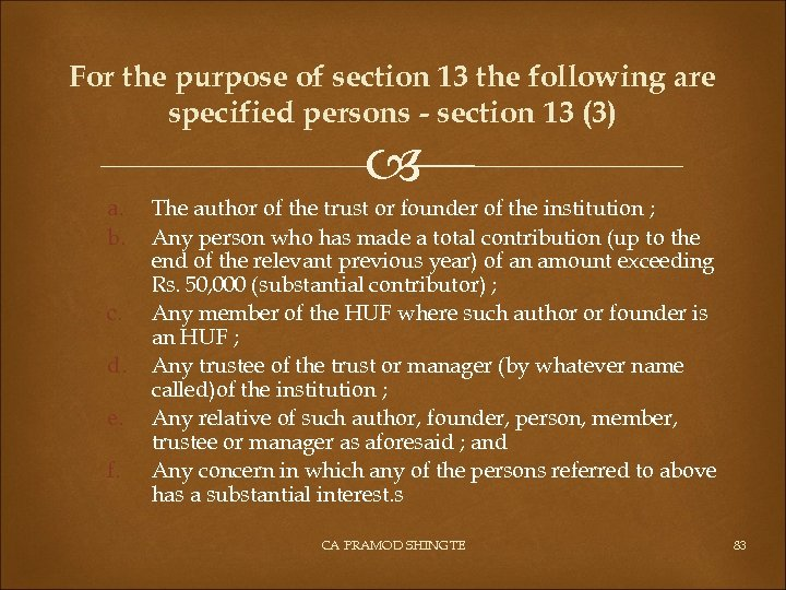 For the purpose of section 13 the following are specified persons - section 13