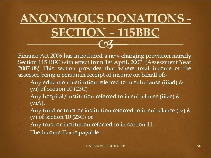 ANONYMOUS DONATIONS SECTION – 115 BBC Finance Act 2006 has introduced a new charging