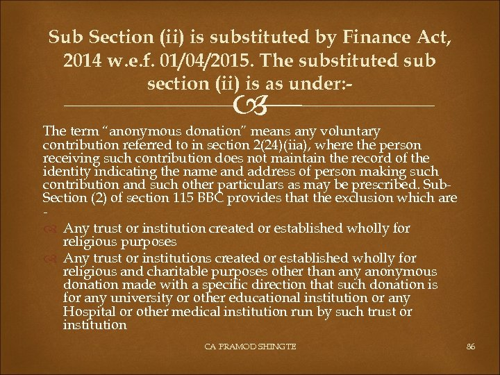 Sub Section (ii) is substituted by Finance Act, 2014 w. e. f. 01/04/2015. The