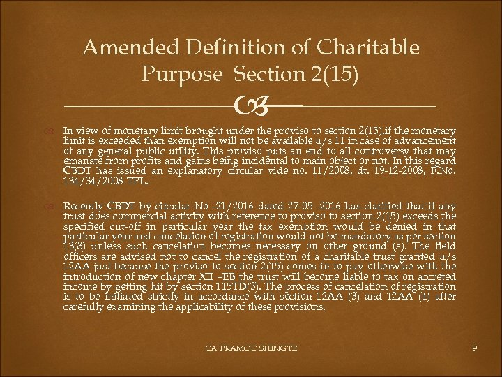 Amended Definition of Charitable Purpose Section 2(15) In view of monetary limit brought under