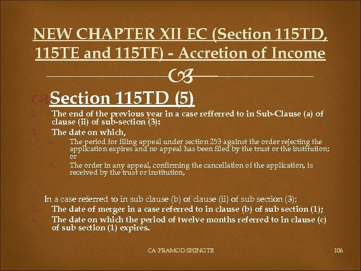 NEW CHAPTER XII EC (Section 115 TD, 115 TE and 115 TF) - Accretion
