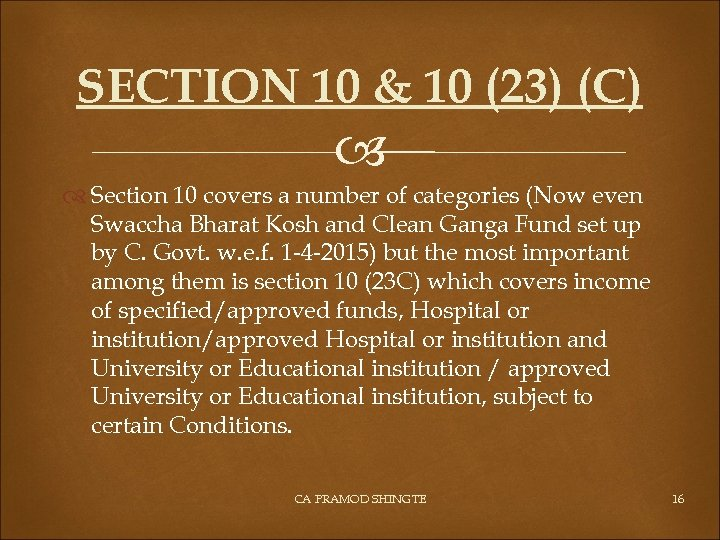 SECTION 10 & 10 (23) (C) Section 10 covers a number of categories (Now