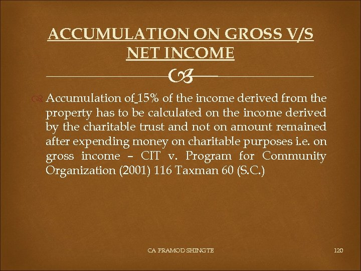 ACCUMULATION ON GROSS V/S NET INCOME Accumulation of 15% of the income derived from
