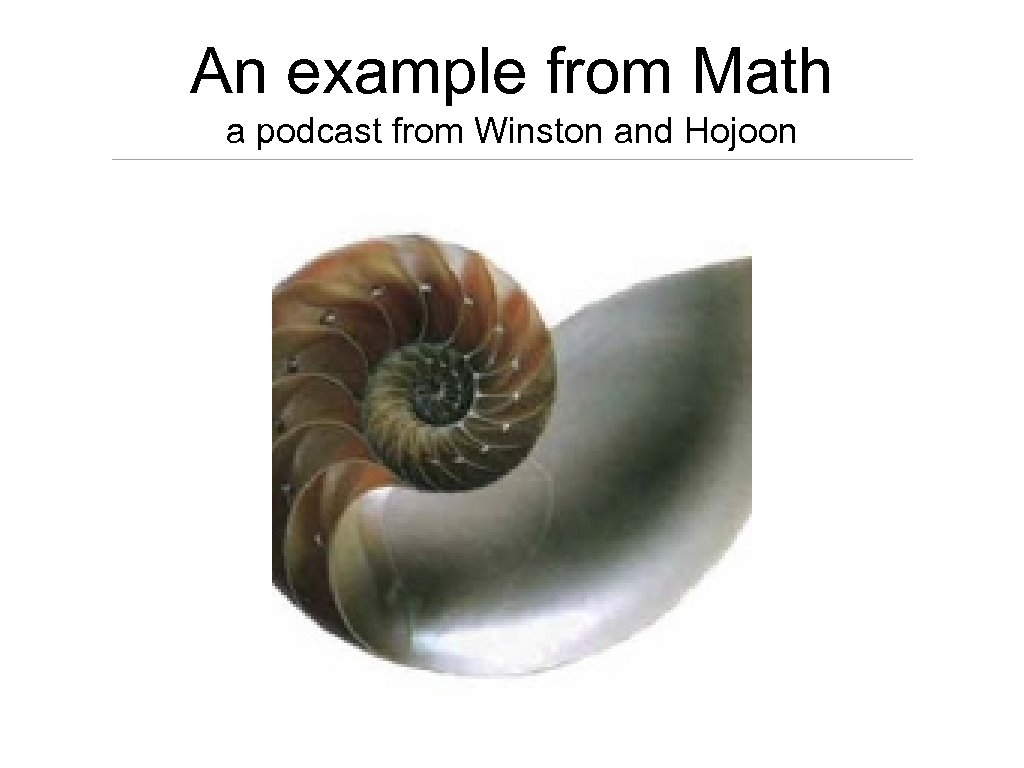 An example from Math a podcast from Winston and Hojoon