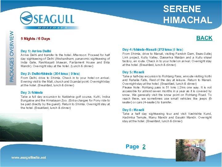 SERENE HIMACHAL BACK 5 Nights / 6 Days Day 1: Arrive Delhi Day 4: