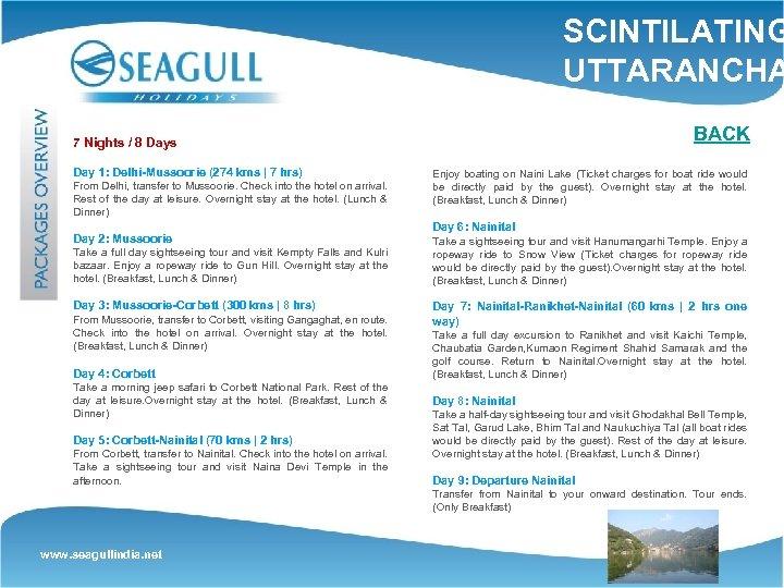 SCINTILATING UTTARANCHA BACK 7 Nights / 8 Days Day 1: Delhi-Mussoorie (274 kms |